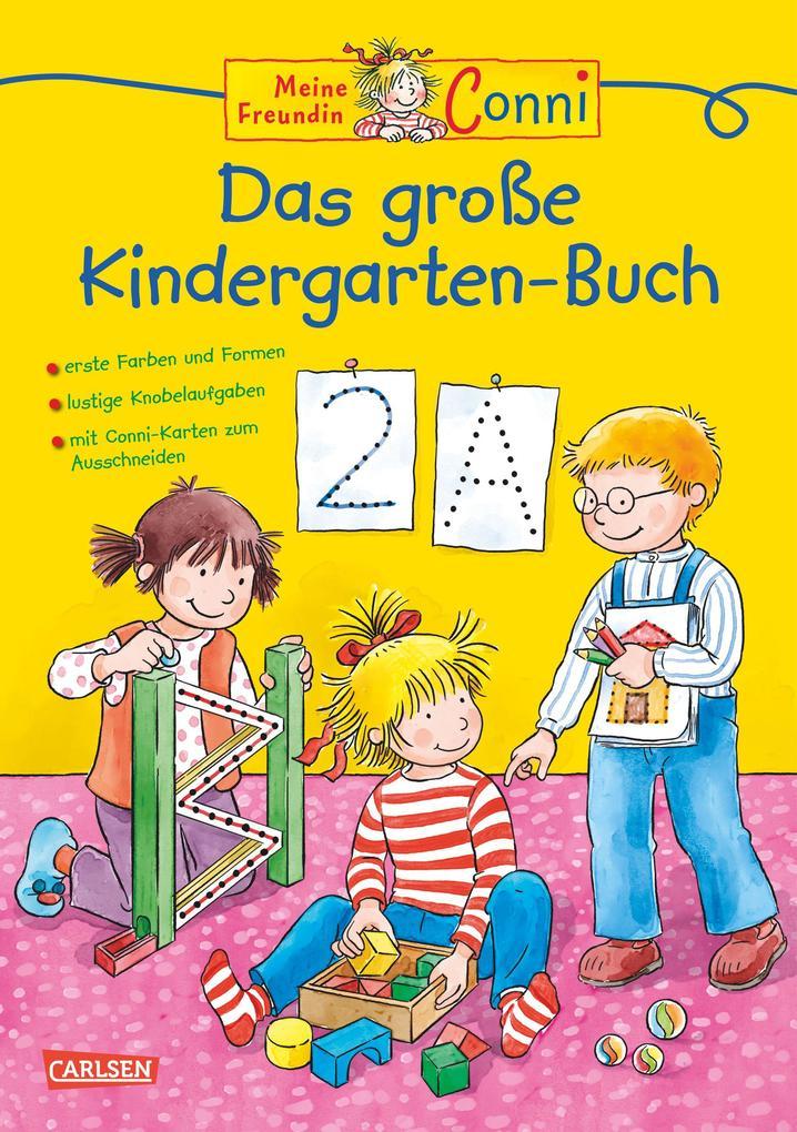 Conni Gelbe Reihe: Das große Kindergarten-Buch als Buch von Hanna Sörensen