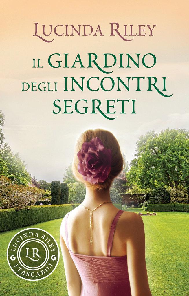 Il giardino degli incontri segreti als eBook von Lucinda Riley