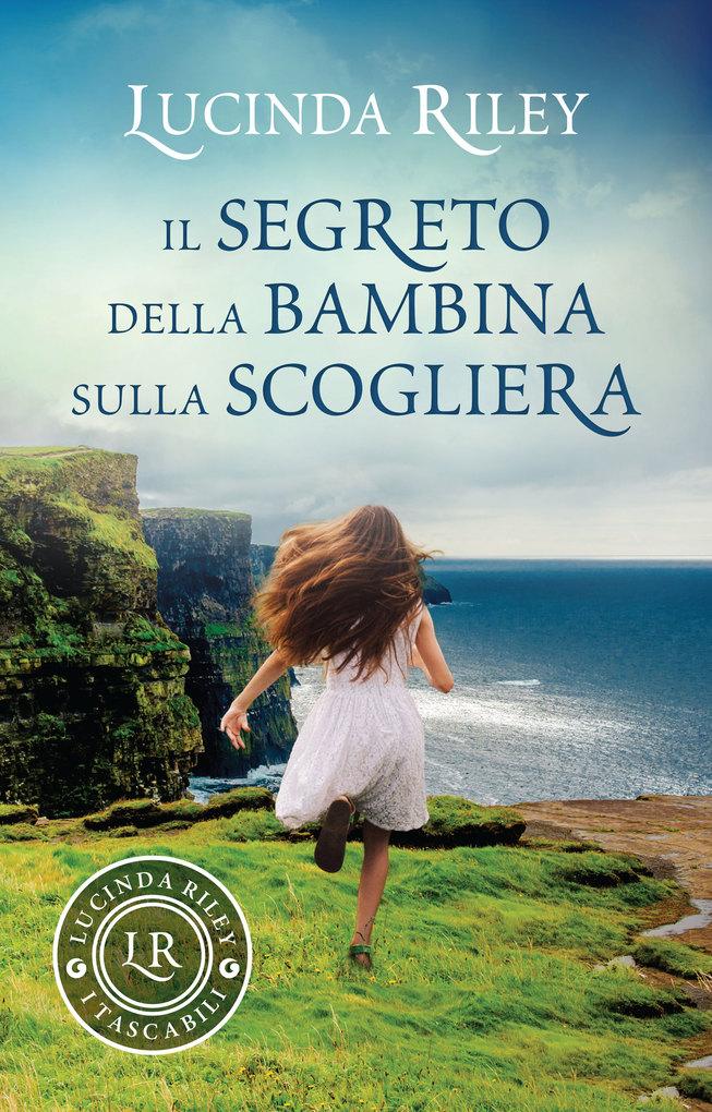 Il segreto della bambina sulla scogliera als eBook von Lucinda Riley