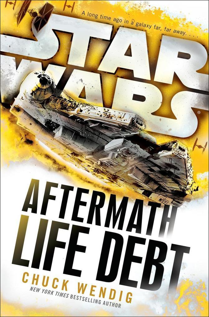 Star Wars: Aftermath: Life Debt als eBook von Chuck Wendig
