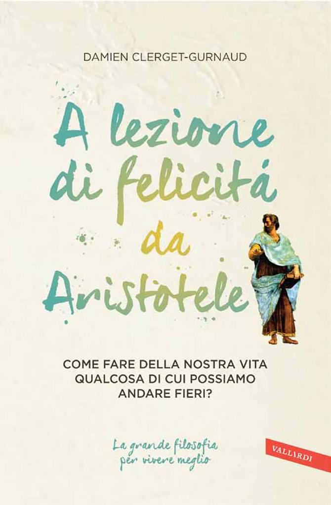 A lezione di felicità da Aristotele als eBook v...