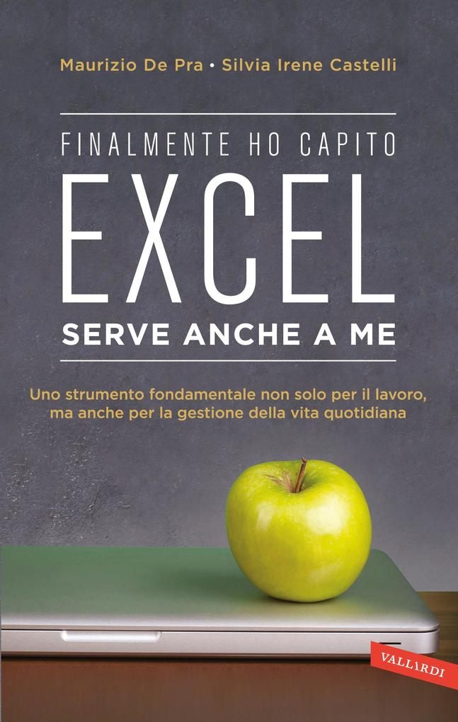 Excel serve anche a me als eBook von Maurizio D...