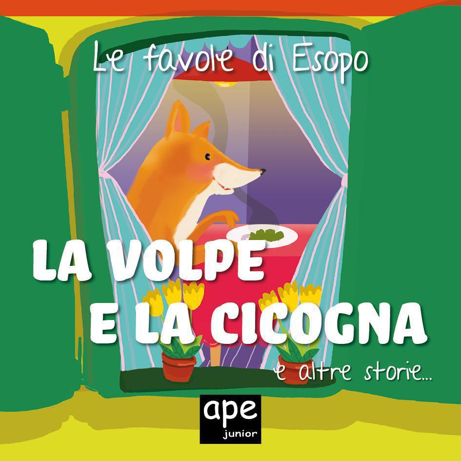 La volpe e la cicogna ´ Il pastore e il cucciolo di lupo ´ Il cane ingordo als eBook von Esopo