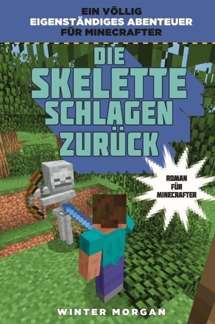 Die Skelette schlagen zurück - Roman für Minecrafter als Buch von Winter Morgan