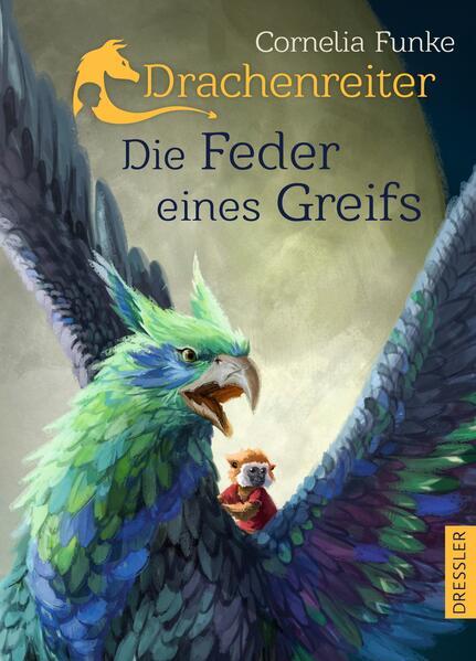 Drachenreiter -Die Feder eines Greifs als Buch von Cornelia Funke