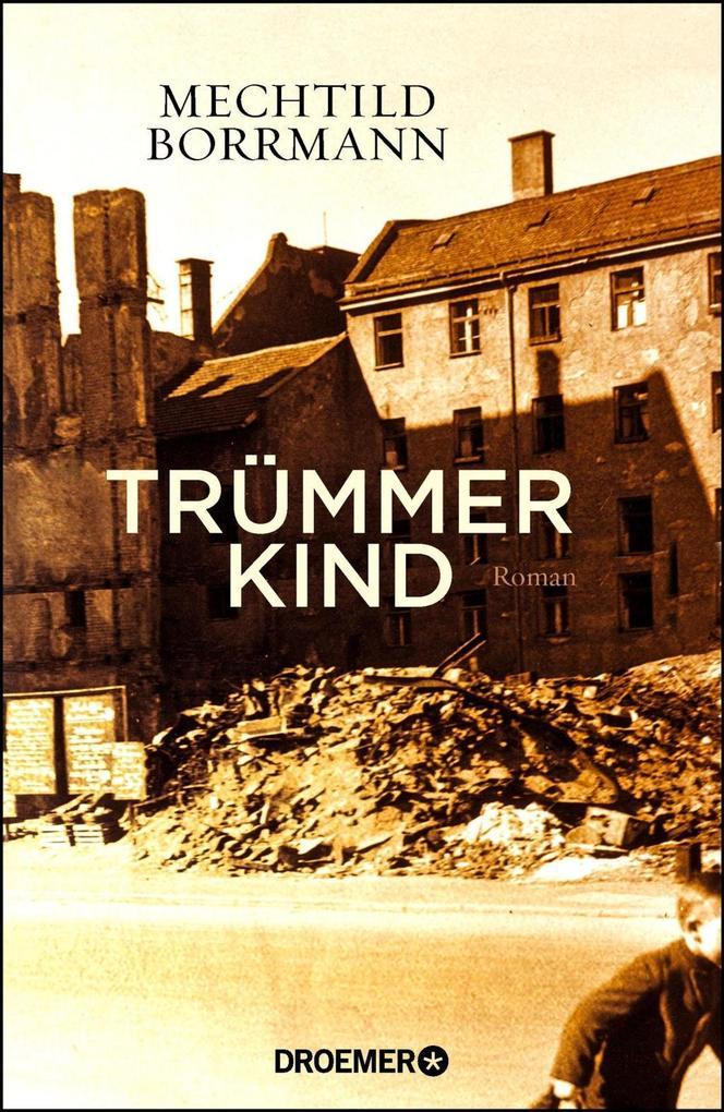 Trümmerkind als Buch von Mechtild Borrmann