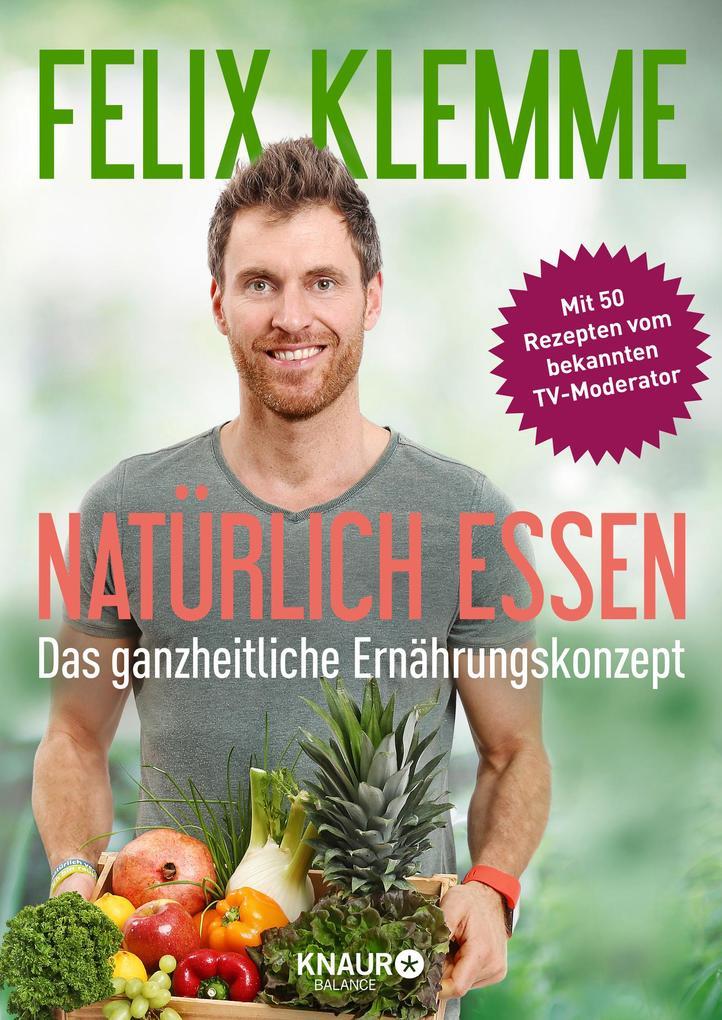 Natürlich essen als Buch von Felix Klemme