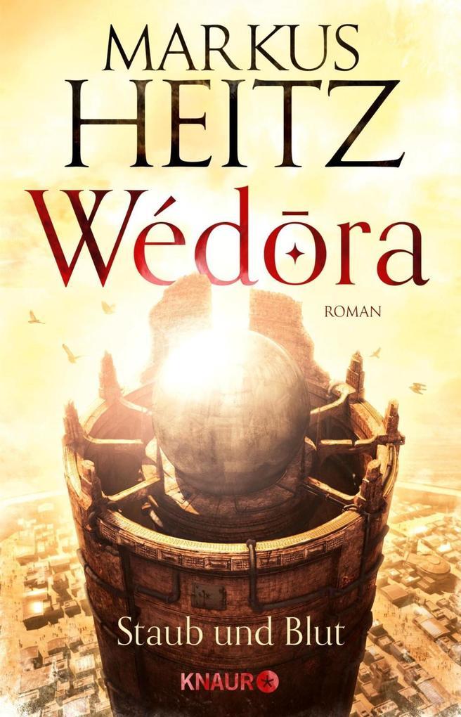 Wédora - Staub und Blut als Buch von Markus Heitz