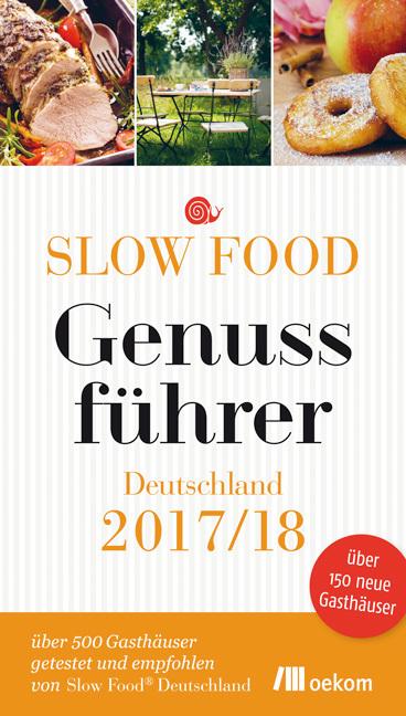 Slow Food Genussführer Deutschland 2017/18 als Buch von
