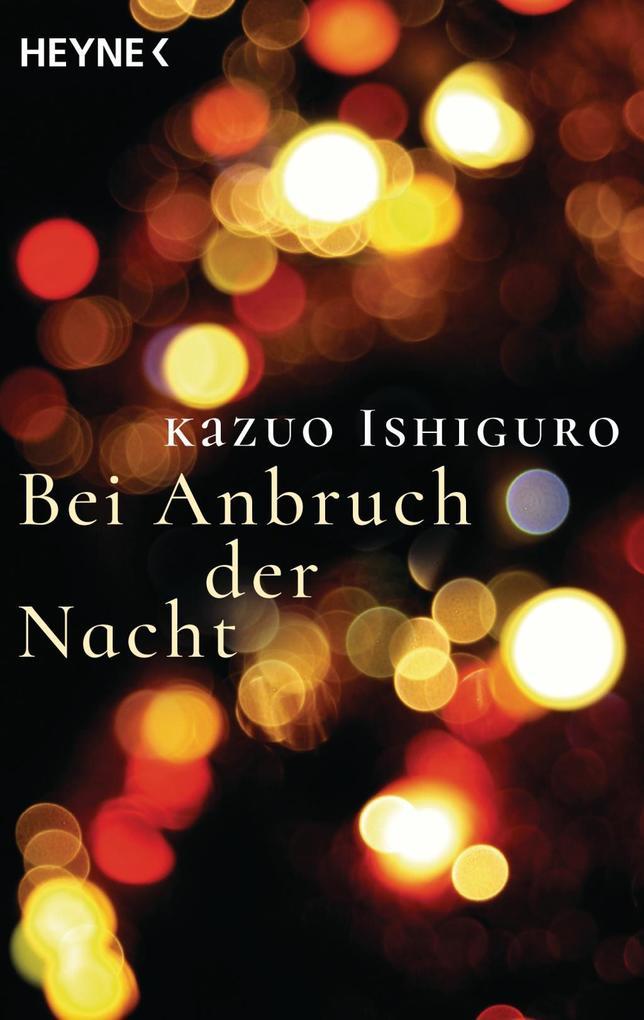 Bei Anbruch der Nacht als Taschenbuch von Kazuo Ishiguro