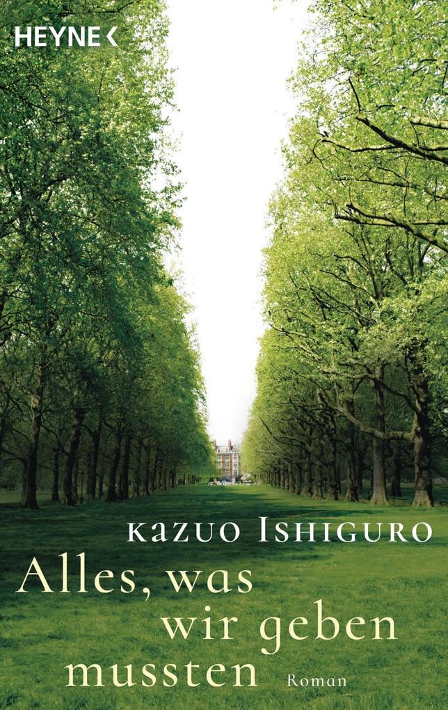 Alles, was wir geben mussten als Taschenbuch von Kazuo Ishiguro