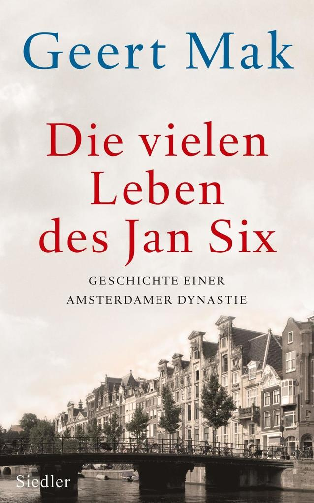 Die vielen Leben des Jan Six als Buch von Geert Mak