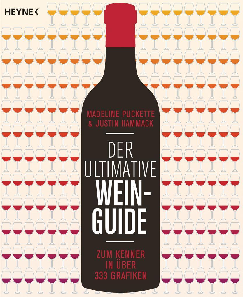 Der ultimative Wein-Guide als Taschenbuch von Madeline Puckette, Justin Hammack