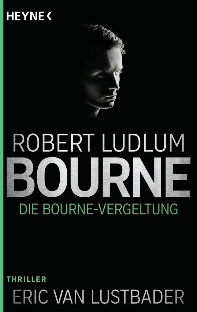 Die Bourne Vergeltung als Taschenbuch von Robert Ludlum, Eric Van Lustbader