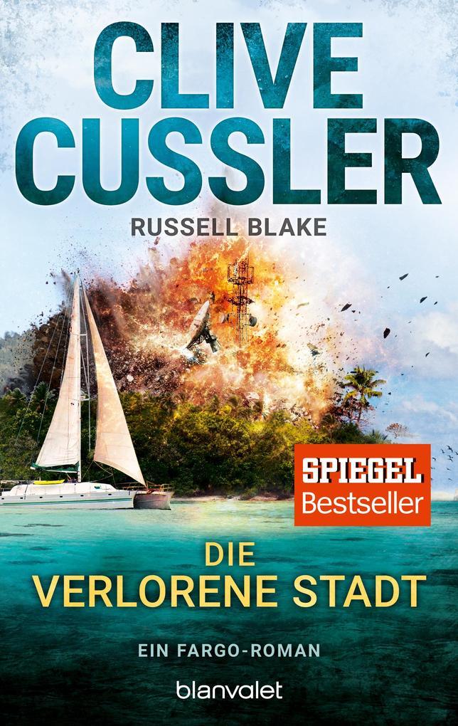 Die verlorene Stadt als Taschenbuch von Clive Cussler, Russell Blake