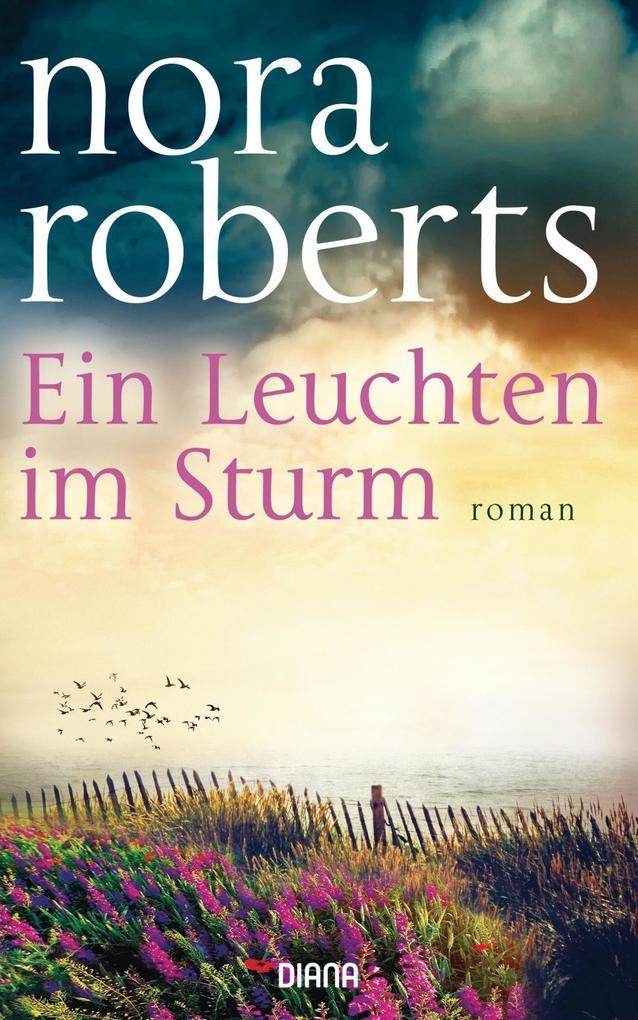 Ein Leuchten im Sturm als Buch von Nora Roberts