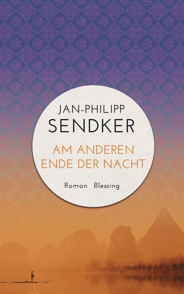 Am anderen Ende der Nacht (Die China-Trilogie 3) als Buch von Jan-Philipp Sendker