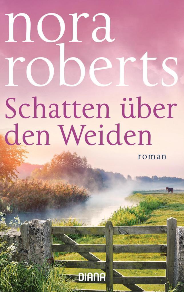 Schatten über den Weiden als Taschenbuch von Nora Roberts