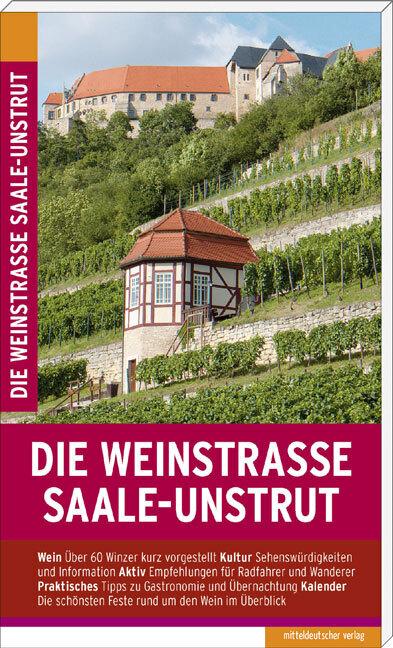 Die Weinstraße Saale-Unstrut als Buch von Micha...