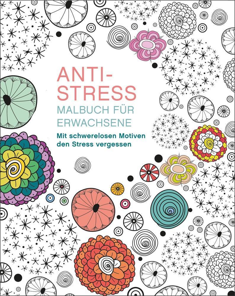 Malen und entspannen: Anti-Stress als Buch von Autor unbekannt