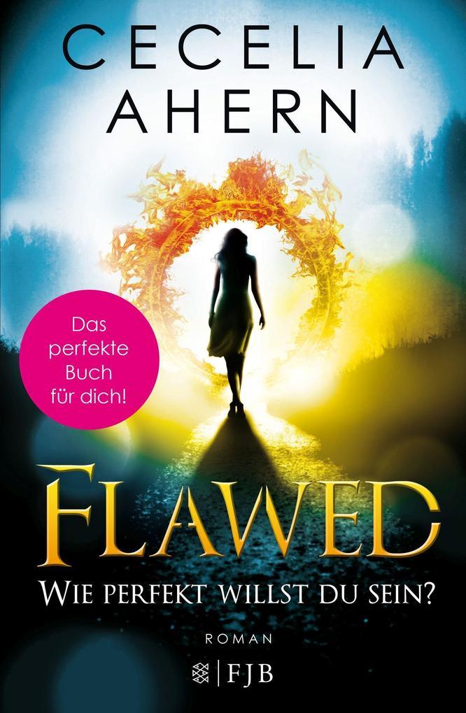 Flawed - Wie perfekt willst du sein? als Buch von Cecelia Ahern