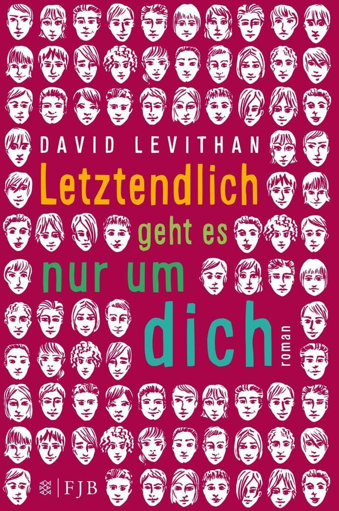 Letztendlich geht es nur um dich als Buch von David Levithan