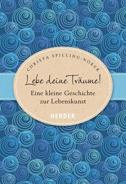 Lebe deine Träume als Buch von Christa Spilling-Nöker