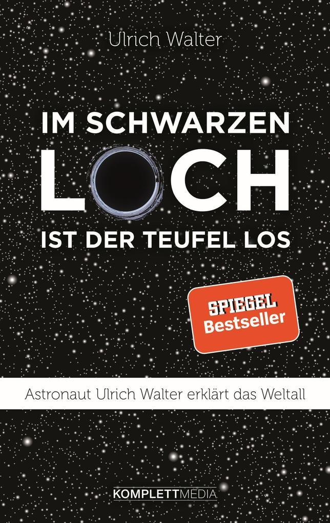 Im schwarzen Loch ist der Teufel los als Buch von Ulrich Walter