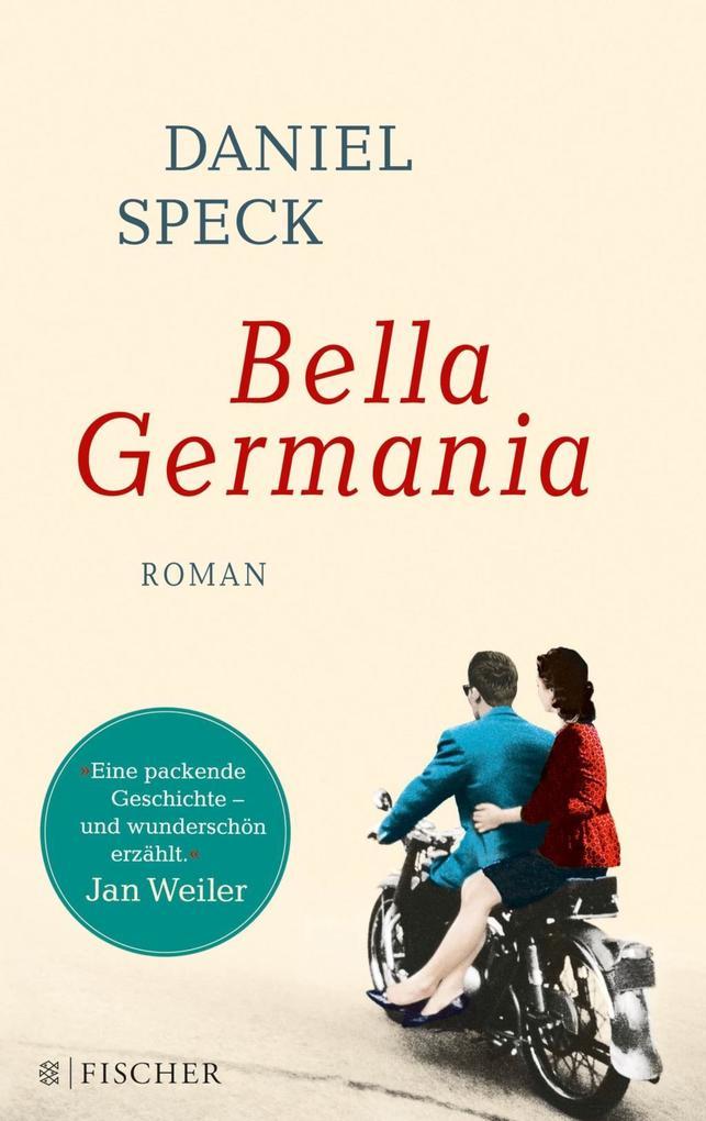 Bella Germania als Taschenbuch von Daniel Speck