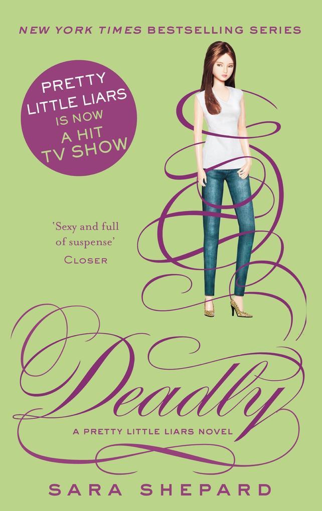 Deadly als eBook von Sara Shepard