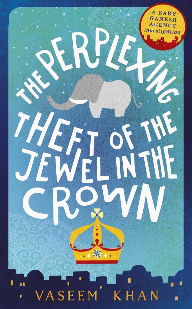 The Perplexing Theft of the Jewel in the Crown als eBook von Vaseem Khan