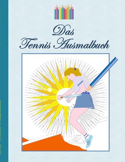 Das Tennis Ausmalbuch als Buch von Theo von Taane