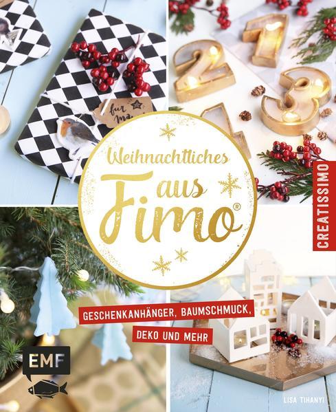 Weihnachtliches aus FIMO als Buch von Lisa Tihanyi