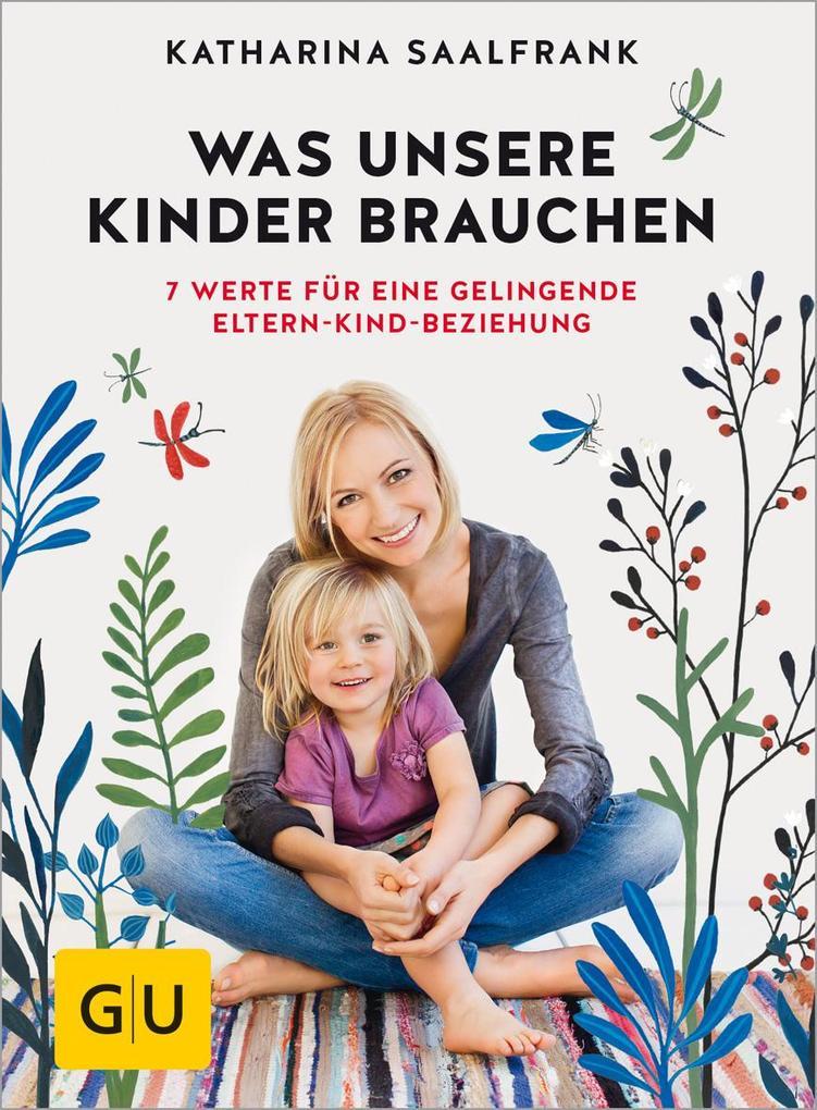 Was unsere Kinder brauchen als Buch von Katharina Saalfrank