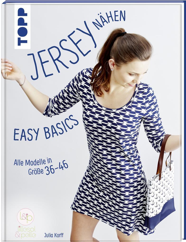 Jersey nähen - Easy Basics als Buch von Julia Korff