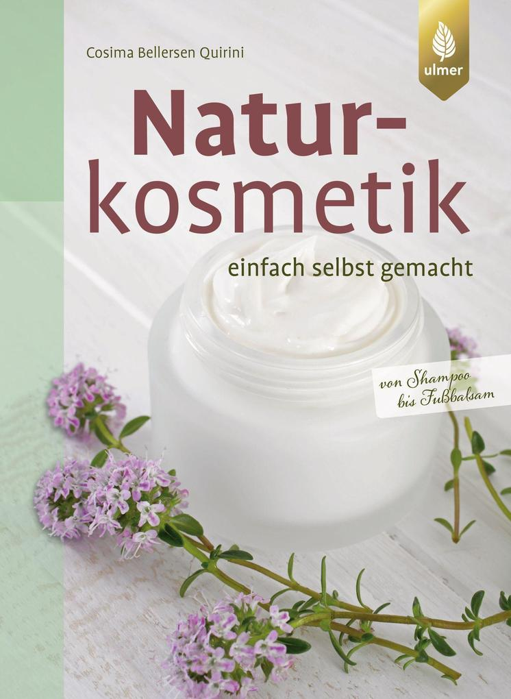 Naturkosmetik einfach selbst gemacht als Buch von Cosima Bellersen Quirini