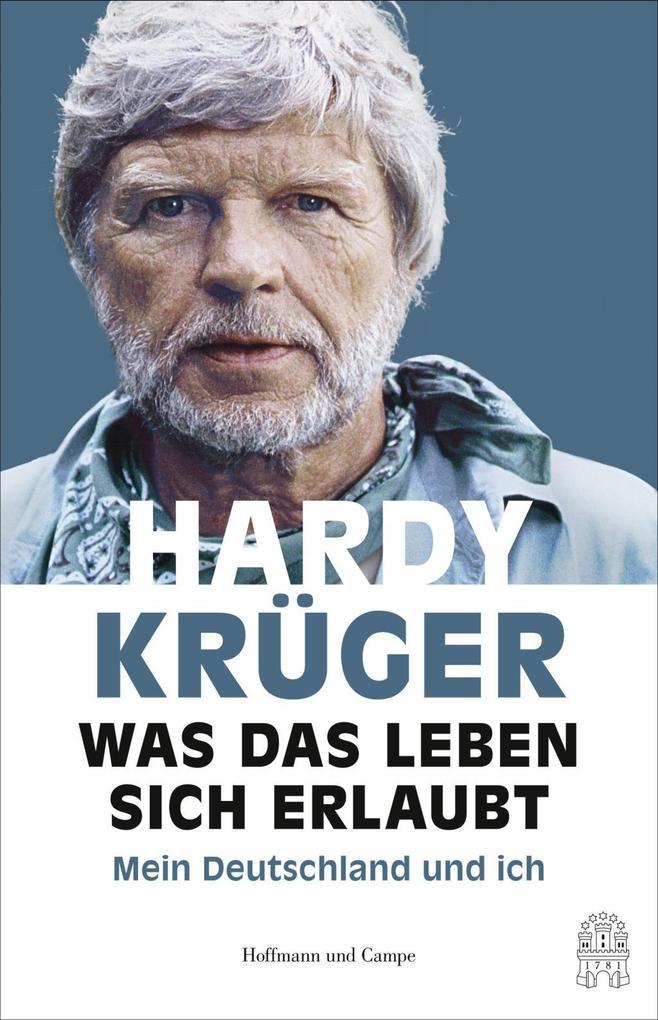 Was das Leben sich erlaubt als Buch von Hardy Krüger, Peter Käfferlein, Olaf Köhne