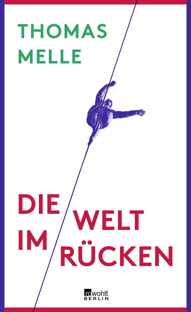 Die Welt im Rücken als Buch von Thomas Melle