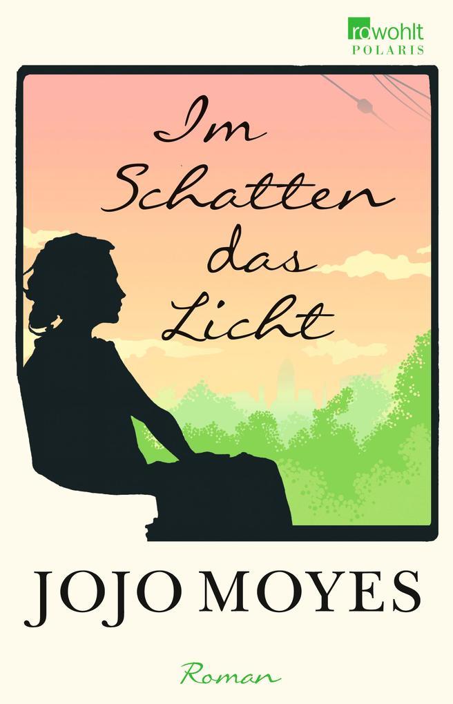Im Schatten das Licht als Taschenbuch von Jojo Moyes