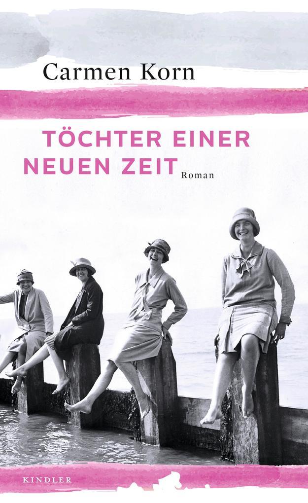 Töchter einer neuen Zeit als Buch von Carmen Korn