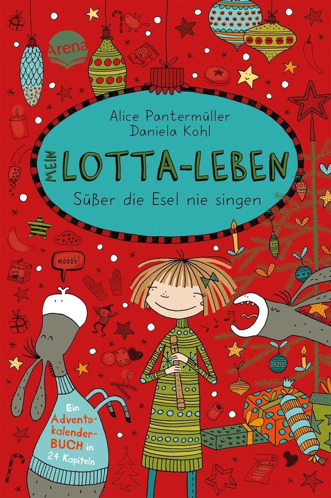 Mein Lotta-Leben. Süßer die Esel nie singen als Buch von Alice Pantermüller