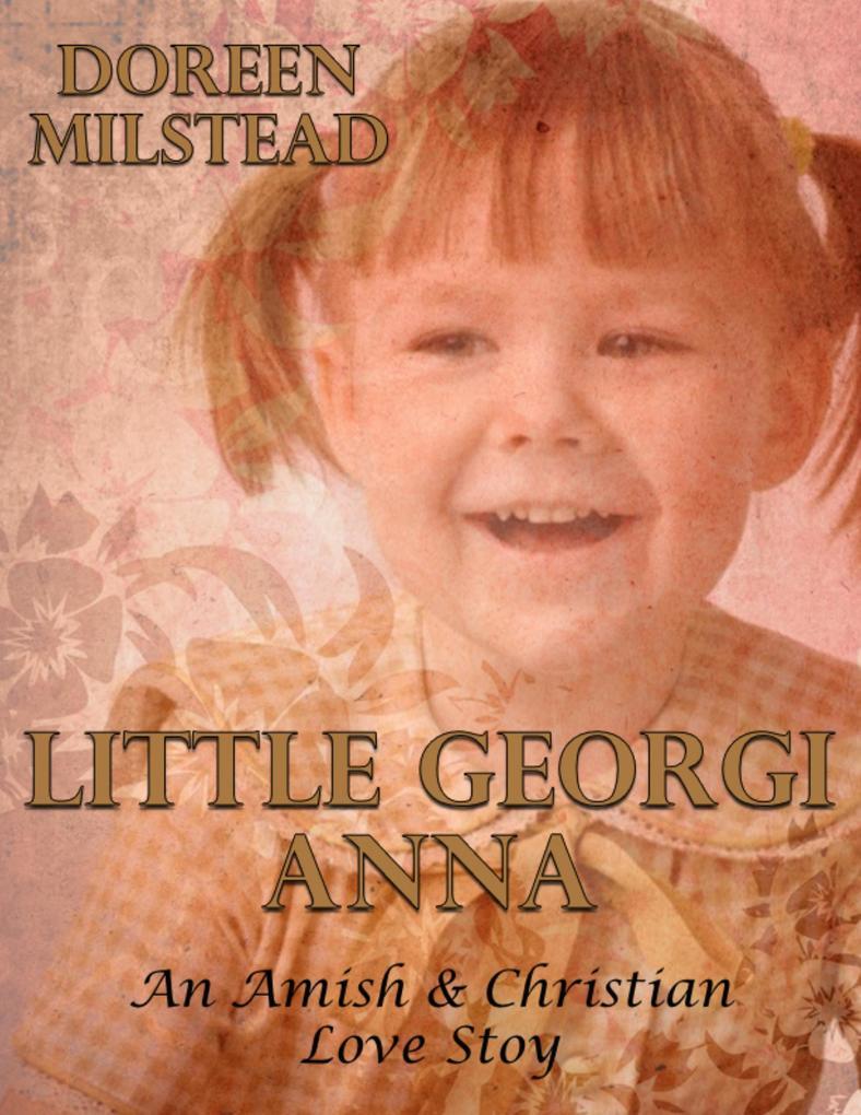 Little Georgi Anna: An Amish & Christian Love S...