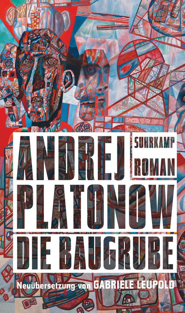 Die Baugrube als Buch von Andrej Platonow, Sibylle Lewitscharoff