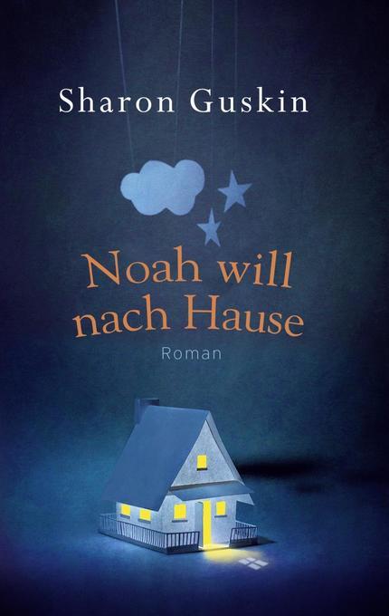 Noah will nach Hause als Buch von Sharon Guskin