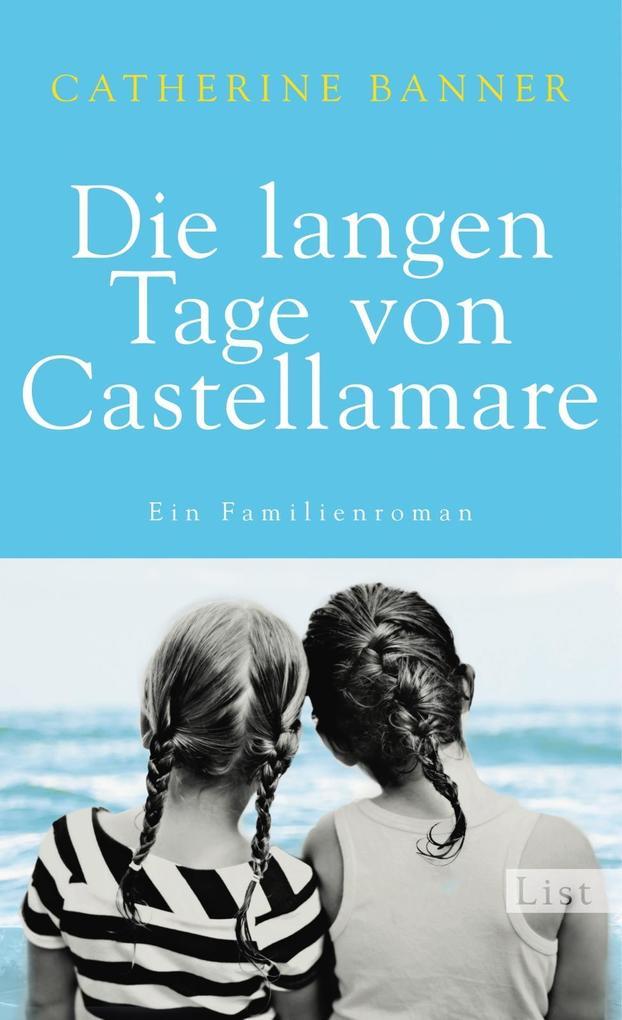 Die langen Tage von Castellamare als Buch von Catherine Banner