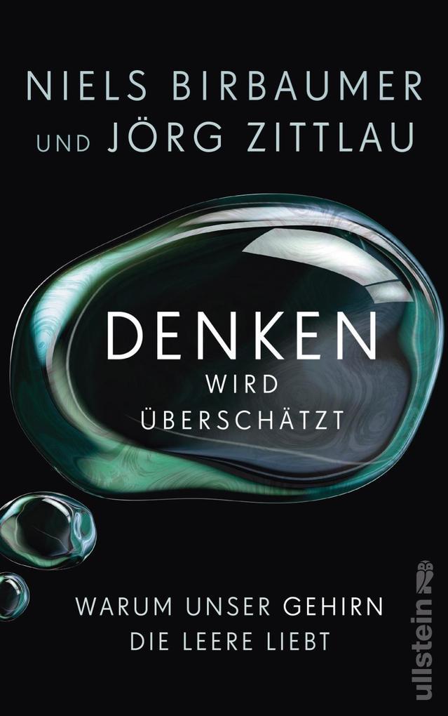 Denken wird überschätzt als Buch von Niels Birbaumer, Jörg Zittlau