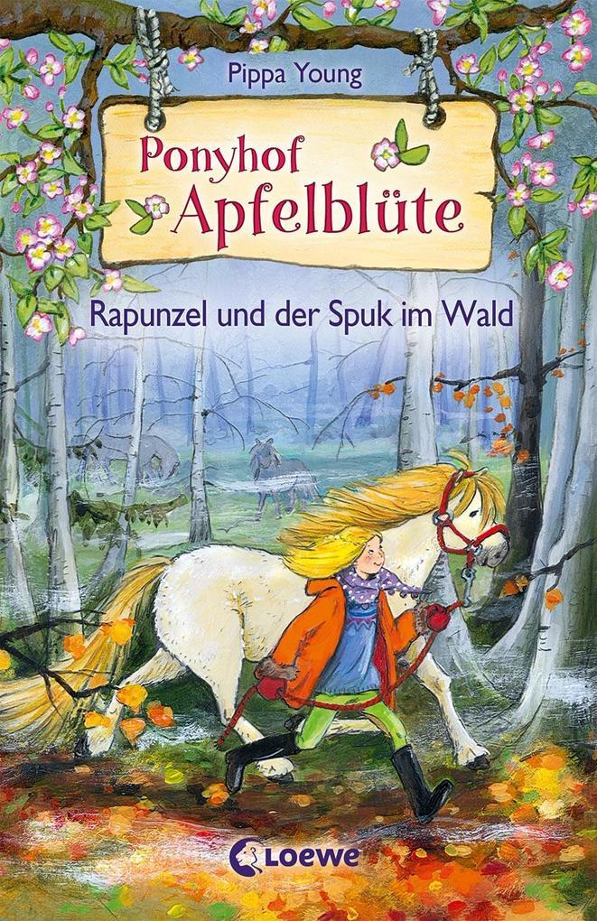 Ponyhof Apfelblüte - Rapunzel und der Spuk im Wald als Buch von Pippa Young