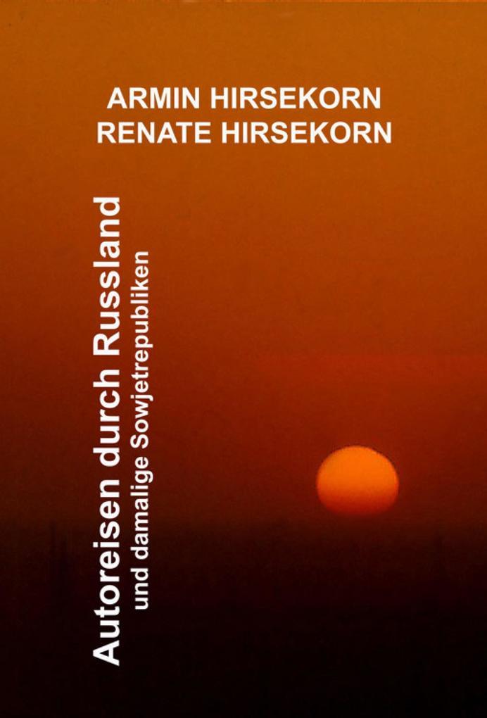 Vorschaubild von Autoreisen durch Russland und damalige Sowjetrepubliken als eBook von Armin Hirsekorn, Renate Hirsekorn