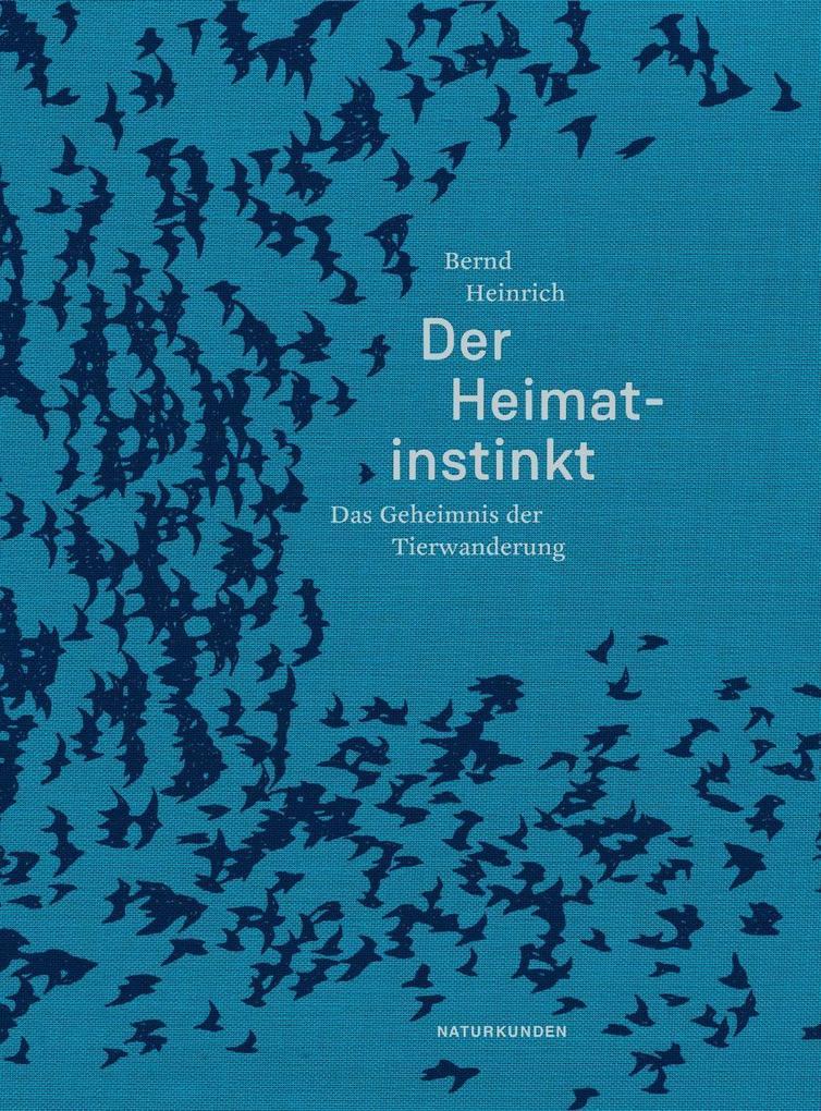 Der Heimatinstinkt als Buch von Bernd Heinrich