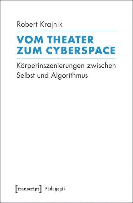Vom Theater zum Cyberspace als Buch von Robert ...